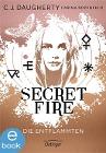 [C. J. Daugherty, Carina Rozenfeld: Secret Fire. Die Entflammten]