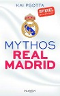 [Kai Psotta: Mythos Real Madrid]