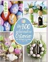 [Pia Pedevilla, Elisabeth Eder, Kornelia Milan: Die 100 schönsten Ostereier]