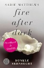 [Sadie Matthews: Fire after Dark - Dunkle Sehnsucht]