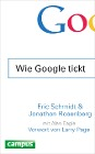 [Eric Schmidt, Jonathan Rosenberg: Wie Google tickt - How Google Works]