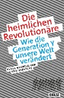 [Klaus Hurrelmann, Erik Albrecht: Die heimlichen Revolutionäre]