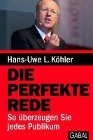 [Hans-Uwe L. Köhler: Die perfekte Rede]