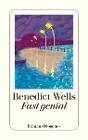 [Benedict Wells: Fast genial]