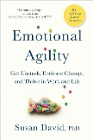 [Susan David: Emotional Agility: Get Unstuck, Embrace Change, and Thrive in Work and Life]