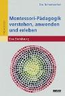 [Eva Schumacher: Montessori-Pädagogik verstehen, anwenden und erleben]