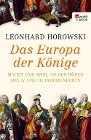 [Leonhard Horowski: Das Europa der Könige]
