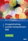 [Rüdiger Hinsch, Ulrich Pfingsten: Gruppentraining sozialer Kompetenzen GSK]