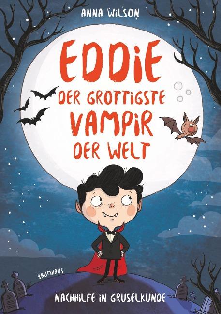 Eddie, der grottigste Vampir der Welt 01 - Nachhilfe in Gruselkunde