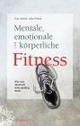 [Sven C. Voelpel, Anke Fischer: Mentale, emotionale und körperliche Fitness]