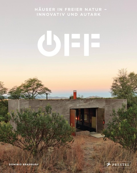 Off. Häuser in freier Natur - innovativ und autark