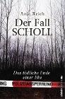[Anja Reich: Der Fall Scholl]