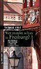 [Thomas Erle: Wer mordet schon in Freiburg?]