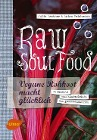 [Julia Lechner, Anton Teichmann: Raw Soul Food]