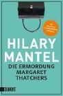[Hilary Mantel: Die Ermordung Margaret Thatchers]