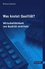 [Roland Jochem: Was kostet Qualität? - Wirtschaftlichkeit von Qualität ermitteln]