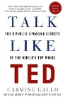 [Carmine Gallo: Talk Like Ted: The 9 Public-Speaking Secrets of the World's Top Minds]