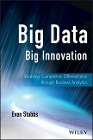 [Evan Stubbs: Big Data, Big Innovation: Enabling Competitive Differentiation Through Business Analytics]