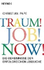 [Christian Pape: Traum! Job! Now!]