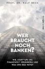 [Ralf Beck: Wer braucht noch Banken?]