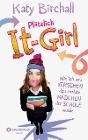 [Katy Birchall: Plötzlich It-Girl - Wie ich aus Versehen das coolste Mädchen der Schule wurde]