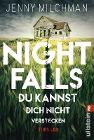 [Jenny Milchman: Night Falls. Du kannst dich nicht verstecken]