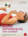 [Anja Schwarz, Aljoscha Schwarz: Muskelentspannung nach Jacobson]