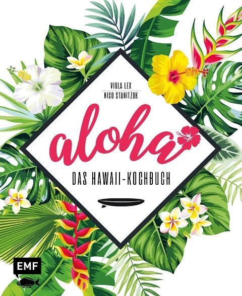 Aloha - Das Hawaii-Kochbuch
