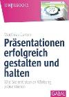 [Matthias Garten: Präsentationen erfolgreich gestalten und halten]