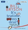 [Bill Bryson: It's teatime, my dear!]
