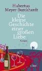[Hubertus Meyer-Burckhardt: Die kleine Geschichte einer großen Liebe]