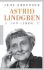 [Jens Andersen: Astrid Lindgren. Ihr Leben]