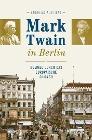 [Andreas Austilat: Mark Twain in Berlin]