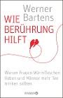 [Werner Bartens: Wie Berührung hilft]