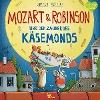 [Gundi Herget: Mozart & Robinson und der Zauber des Käsemonds]