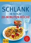 [Detlef Pape, Rudolf Schwarz, Elmar Trunz-Carlisi, Helmut Gillessen: Schlank im Schlaf - 20-Minuten-Küche]