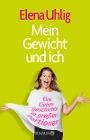 [Elena Uhlig: Mein Gewicht und ich]