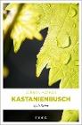 [J¿ürgen Mathäß: Kastanienbusch]