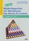 [Elvira Hartmann, Werner Meininger: Mathe begreifen mit Montessori: Das kleine Einmaleins]