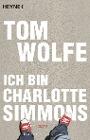 [Tom Wolfe: Ich bin Charlotte Simmons]
