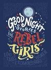 [Elena Favilli, Francesca Cavallo: Good Night Stories for Rebel Girls]