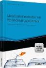 [Rainer Niermeyer, Nadia G. Postall: Mitarbeitermotivation in Veränderungsprozessen - mit Arbeitshilfen online]