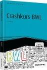 [Helmut Geyer, Bernd Ahrendt: Crashkurs BWL - inkl. Arbeitshilfen online]