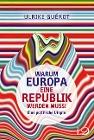 [Ulrike Guérot: Warum Europa eine Republik werden muss!]