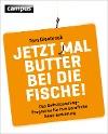 [Tom Diesbrock: Jetzt mal Butter bei die Fische!]