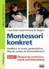 [Claus-Dieter Kaul, Christiane Wagner: Montessori konkret 1. Ideen für die Praxis - Kindergarten und Vorschule]