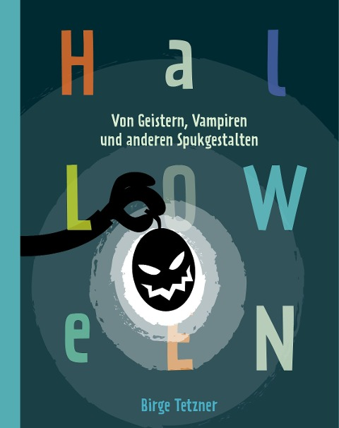 Halloween. Von Geistern, Vampiren und anderen Spukgestalten