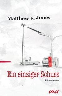 Matthew F. Jones - Ein einziger Schuss