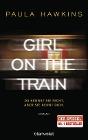 [Paula Hawkins: Girl on the Train - Du kennst sie nicht, aber sie kennt dich.]