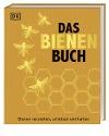 [Emma Sarah Tennant, Fergus Chadwick, Steve Alton, Bill Fitzmaurice, Judy Earl: Das Bienen Buch]